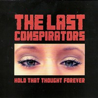 "CD Review: The Last Conspirators' ""Hold That Thought Forever"""