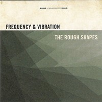 The Rough Shapes — Frequency & Vibration | Album Review