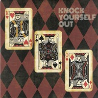 Knock Yourself Out — <i>Knock Yourself Out</i> | Album Review