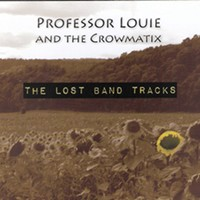 Professor Louie & the Crowmatix — <i>The Lost Band Tracks</i> | Album Review