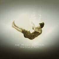 Album Review: <i>One Drop of Truth</i> | The Wood Brothers