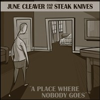 Album Review: June Cleaver & the Steak Knives | A Place Where Nobody Goes
