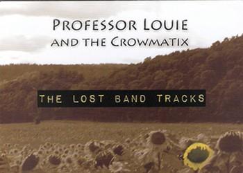 Professor Louie & the Crowmatix — <i>The Lost Band Tracks</i> | Album Review