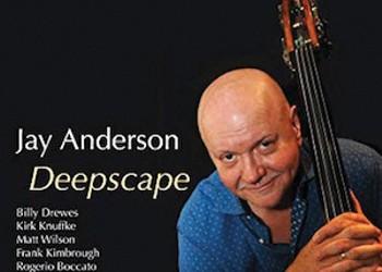 Album Review: Jay Anderson | Deepscape