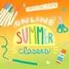 Online Summer Classes: Art, Music, Theater, STEAM @