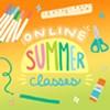 Online Summer Classes: Art, Music, Theater, STEAM @