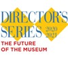 Virtual Director's Series: The Future of the Museum @