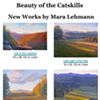 Beauty of the Catskills: New Works by Mara Lehmann @ Windham Fine Arts