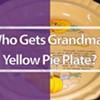 Grandma's Yellow Pie Plate @