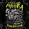 """Author Doug Bierend - """"In Search of Mycotopia."""" @"""