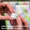 Tiny Book Intensive with The Creativity Caravan With Amy Tingle and Maya Stein @ Drop Forge & Tool
