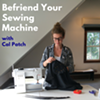Befriend Your Sewing Machine @ Drop Forge & Tool