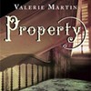 Merritt Book Club: Property, by Valerie Martin @ Merritt Bookstore