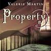 Merritt Book Club: Property, by Valerie Martin @ Merritt Bookstore