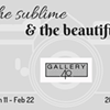 The Sublime and the Beautiful @ Gallery 40