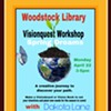 Spring Visionquest Workshop @ Woodstock Public Library