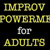 Improv Empowerment for Adults @ Hudson Valley Improv