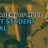 Academy of Music Credit Student Recital @ James and Betty Hall Theatre