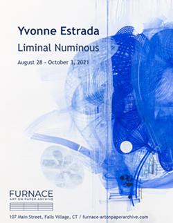 "FURNACE ART ON PAPER ARCHIVE: YVONNE ESTRADA, ""LIMINAL NUMINOUS"" - Uploaded by Kris"