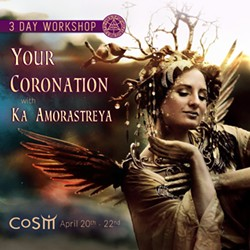 cd548fde_4-20-4-22--your-coronation-with-ka-amorastreya-cosm-workshop-square.jpg