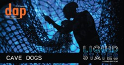 Cave Dogs - Liquid States - Uploaded by kmgiordano
