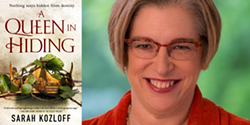 Author Sarah Kozloff with her debut novel QUEEN IN HIDING - Uploaded by Oblong Books