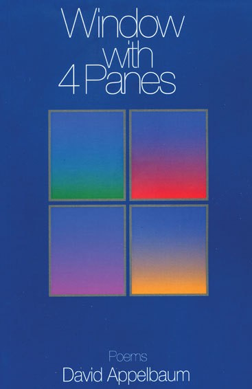 Window with 4 Panes, David Appelbaum, Codhill Press, 2009, $16
