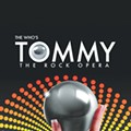 Also on Stage: The Who's Tommy