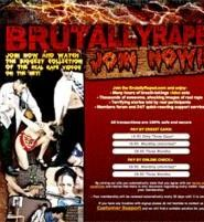 Brutallyraped.com promises - simulations of real rapes for only $39.95 a month.