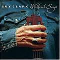 Guy Clark: <i>Workbench Songs</i>