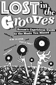 Miss out on voodoo shrieker Exuma or Esquerita, the - piano-pummeling eccentric, the first time around? - Lost in the Grooves will help you catch up.