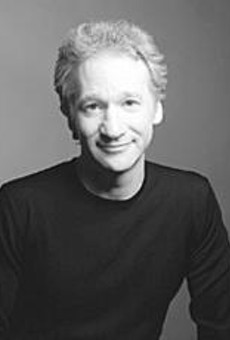 Still politically incorrect: Bill Maher's in town for a      stand-up show.