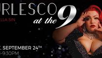 Burlesco at the 9 Returns to Metropolitan 9 Hotel on Sept. 24