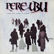 Reissue of Pere Ubu's 1985 Album 'Terminal Tower' Due Out This Week
