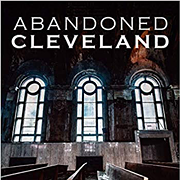 Visible Voice Books to Host an 'Abandoned Cleveland' Book Launch Party in February