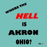 New 'Where the Hell is Akron, OH?' Compilation Due Out on Record Store Day