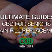The Ultimate Guide to CBD And Seniors for Pain Pill Replacement