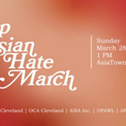 Join the #StopAsianHate March in Cleveland's AsiaTown This Sunday Afternoon