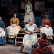 'Quilters,' In Addition to Being a Sweet Show, Signals the End of a Sour Year and the Re-Start of Local Theater