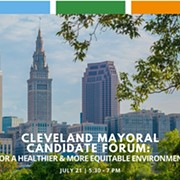 Cleveland Mayoral Candidates Fuzzy on Environmental Issues, But at Least They're Talking about Them