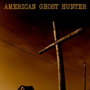 Film Spotlight: American Ghost Hunter