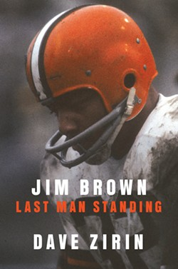 Cover from Jim Brown: Last Man Standing, by Dave Ziron. - PHOTO COURTESY OF BLUE RIDER PRESS