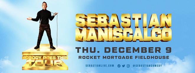 Art for Sebastian Maniscalco's comedy tour. - ROCKETMORTGAGEFIELDHOUSE.COM