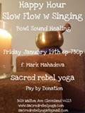 Happy Hour Slow Flow Yoga with Sound Healing
