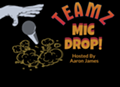 Teamz Mic Drop Open Mic & Singing Competition