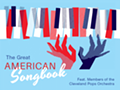 """""""Great American Songbook"""" Feat. Members of the Cleveland Pops Orchestra"""