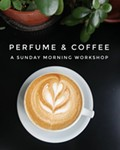 Perfume & Coffee Workshop