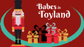 Babes In Toyland Presented by Olmsted Performing Arts