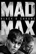 Mad Max Fury Road: Black & Chrome