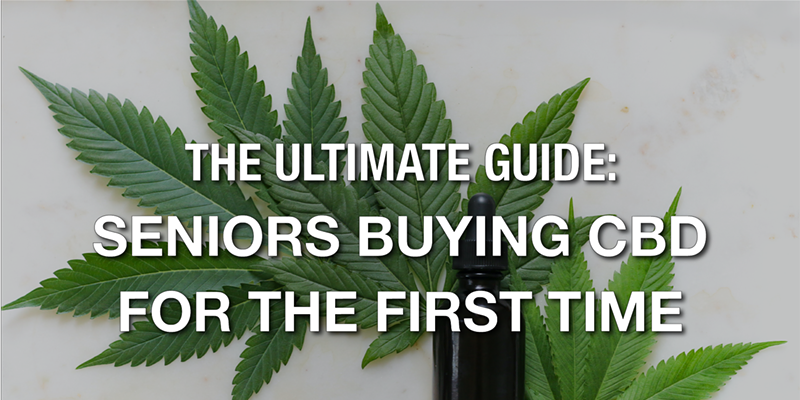 The Ultimate 2020 Guide for Seniors Using CBD For the First Time